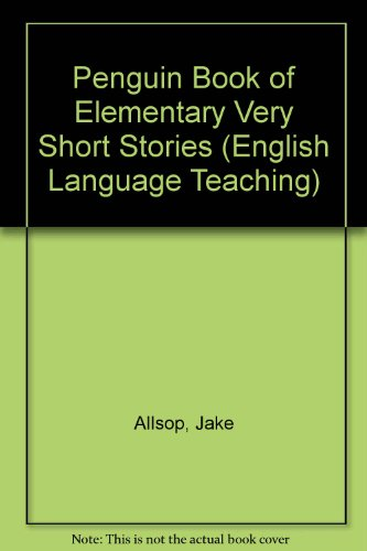 Penguin Book of Elementary Very Short Stories (English Language Teaching) (0140809902) by Jake Allsop