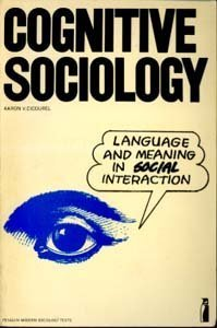 9780140809923: Cognitive Sociology: Language and Meaning in Social Interaction (Penguin Modern Sociology)