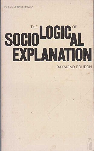 9780140809930: Logic of Sociological Explanation, The (Penguin modern sociology)