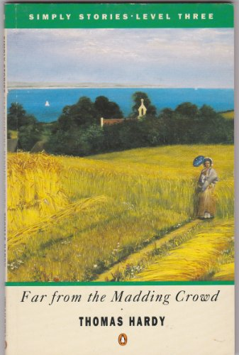9780140810295: Far from the Madding Crowd (Simply Stories: Level 3)