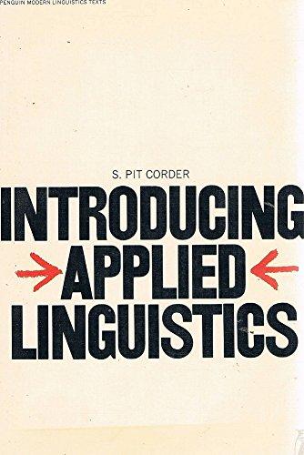 Introducing Applied Linguistics (Penguin modern linguistics texts): Corder, S. Pit