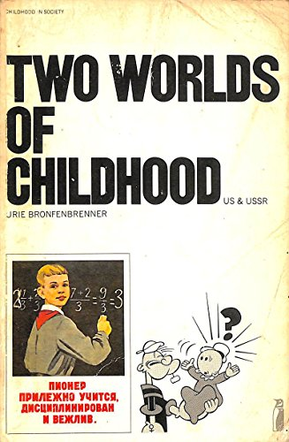 Two Worlds of Childhood: Us And USSR: Bronfenbrenner, Urie