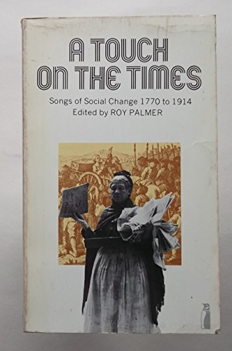 9780140811827: Touch on the Times, A: Songs of Social Change, 1770-1914 (Extensions)