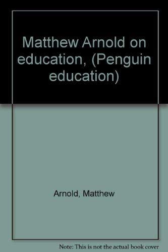 9780140812015: Matthew Arnold on education, (Penguin education)