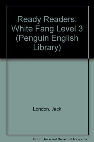 9780140813630: Ready Readers: White Fang Level 3 (The Penguin English Library)