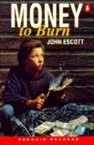 Money to Burn (Penguin Readers (Graded Readers)): John Escott; Derek Strange; Kay Dixey