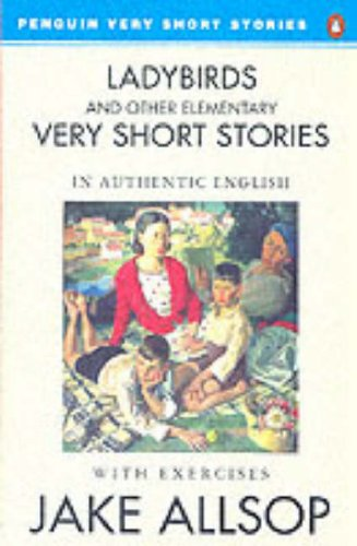 Ladybird and Other Elementary Very Short Stories: Allsop, Jake