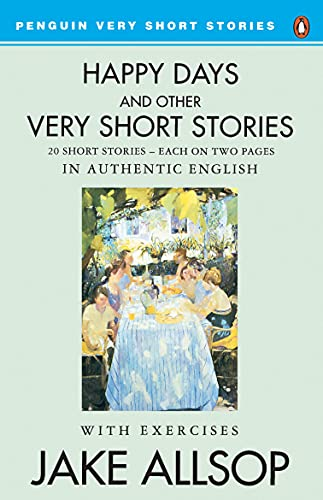 Happy Days and Other Very Short Stories (Penguin Very Short Stories) (0140816666) by Jake Allsop