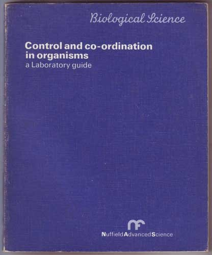 9780140826036: Control and Coordination in Organisms: Laboratory Guide (Nuffield advanced science, biological science)