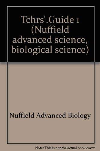 9780140826050: Tchrs'.Guide 1: Vol.1 (Nuffield advanced science, biological science)