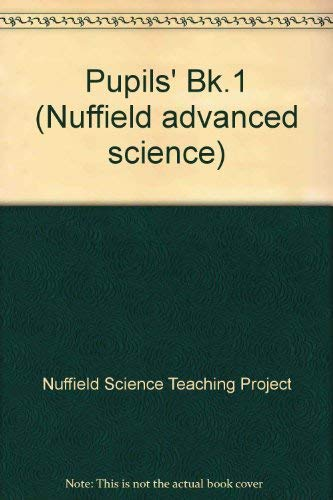 9780140826517: Pupils' Bk.1 (Nuffield advanced science)
