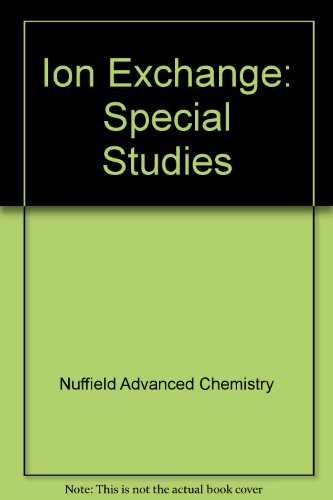 Ion Exchange: Ion exchange: Special Studies: Nuffield Advanced Chemistry