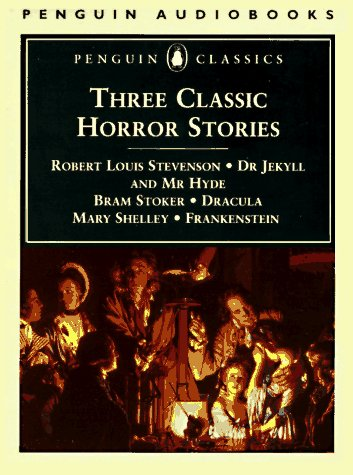 9780140860993: Three Classic Horror Stories: Dr. Jekyll and Mr. Hyde, Dracula & Frankenstein