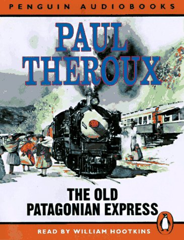 9780140861082: The Old Patagonian Express: By Train Through the Americas (Penguin audiobooks)