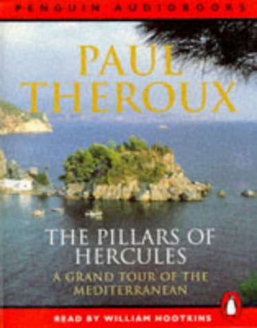 The Pillars of Hercules: A Grand Tour of the Mediterranean (Penguin audiobooks): Theroux, Paul