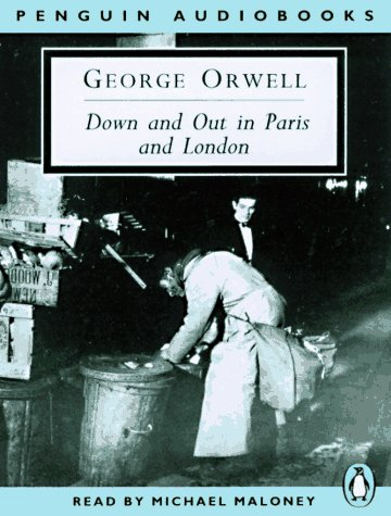 Down and Out in Paris and London: George Orwell, read