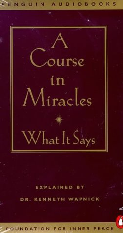 A Course in Miracles: What It Says -- (Audio Cassette - Abridged): Wapnick, Kenneth / Read by ...