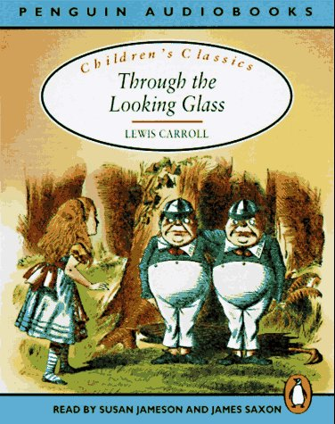 9780140864212: Through the Looking Glass (Classic, Children's, Audio)