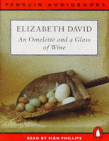 9780140864229: An Omelette and a Glass of Wine (Penguin audiobooks)