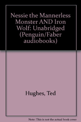 9780140864366: Nessie the Mannerless Monster AND Iron Wolf: Unabridged (Penguin/Faber audiobooks)