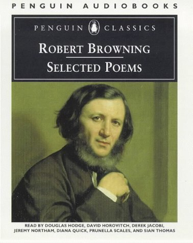 Selected Poems: Unabridged (Penguin Classics) (014086573X) by Robert Browning