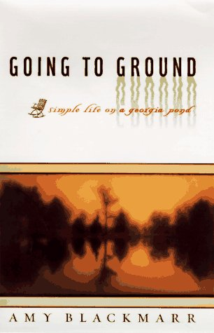 9780140866360: Going to Ground: Simple Life on a Georgia Pond