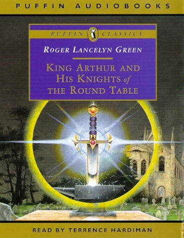 9780140866506: King Arthur and His Knights of the Round Table (Puffin Classics)