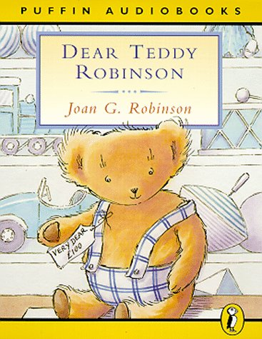 9780140867619: Dear Teddy Robinson: Unabridged (Puffin audiobooks)