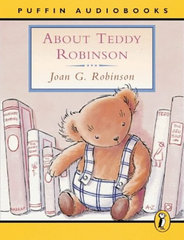 9780140867626: About Teddy Robinson: Unabridged (Puffin audiobooks)