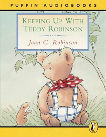 9780140867633: Keeping Up with Teddy Robinson: Unabridged (Puffin audiobooks)