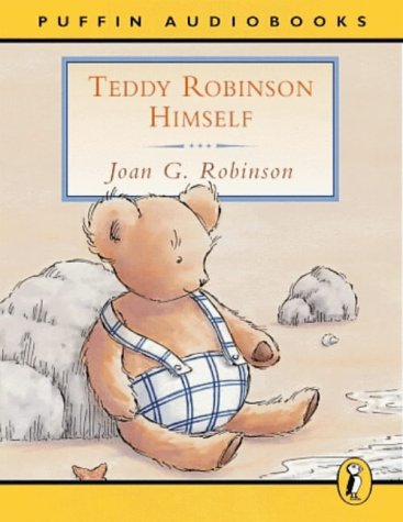 Teddy Robinson Himself: Unabridged (Puffin audiobooks) (0140867643) by Joan G. Robinson