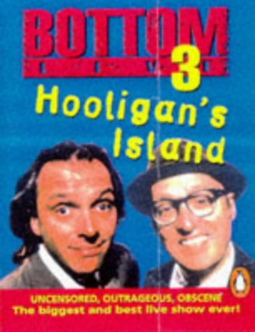 9780140867688: Bottom Live: Hooligan's Island No.3 (Penguin Audio Comedy)