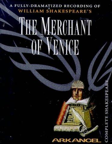 9780140867701: The Merchant of Venice: Unabridged (Arkangel complete Shakespeare)