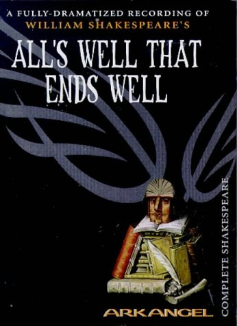 9780140867749: All's Well That Ends Well: Unabridged (Arkangel complete Shakespeare)