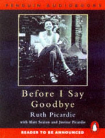 9780140868609: Before I Say Goodbye: With Contibutions from Matt Seaton & Justine Picardie