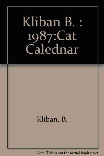 "CATCALENDAR 1987 (cat calendar): KLIBAN,B.""Hap"""