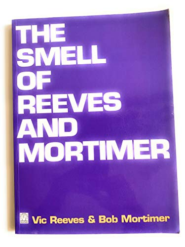 9780140900125: The Smell of Reeves and Mortimer (Fantail)