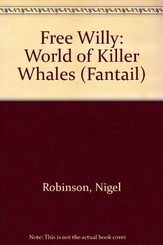 9780140900941: '''FREE WILLY'': WORLD OF KILLER WHALES (FANTAIL)'