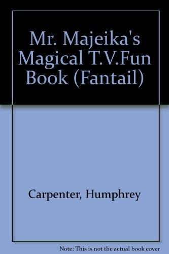 Mr. Majeika's Magical T.V.Fun Book (Fantail) (0140901981) by Humphrey Carpenter; Jenny McDade