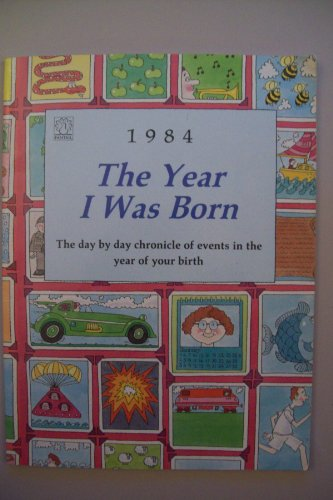 9780140902020: The Year I Was Born 1984 (Fantail) (Hardback)