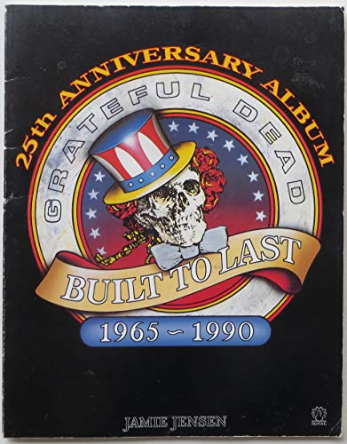 9780140902198: 'BUILT TO LAST: TWENTY-FIVE YEARS OF THE ''GRATEFUL DEAD'' (FANTAIL)'