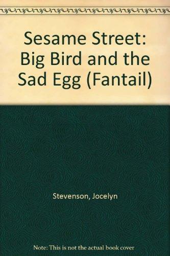 Sesame Street: Big Bird and the Sad Egg (Fantail) (0140903526) by Stevenson, Jocelyn