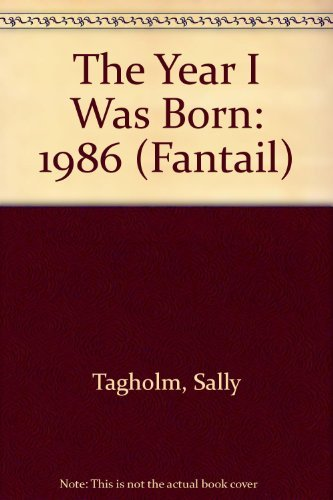 9780140903690: The Year I Was Born: 1986 (Fantail)