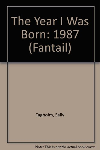 9780140903706: The Year I Was Born: 1987 (Fantail)