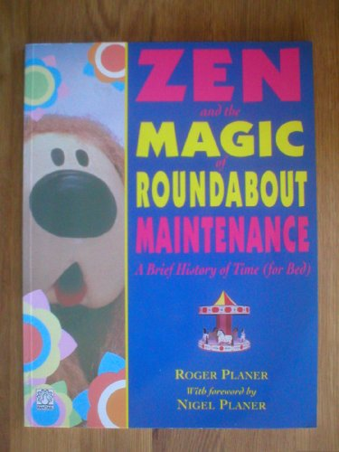 9780140903799: Zen and the Magic of Roundabout Maintenance: A Brief History of Time (for Bed) (Fantail)