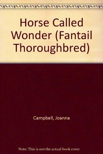 9780140903850: Horse Called Wonder (Fantail Thoroughbred S.)