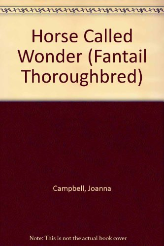 Horse Called Wonder (Fantail Thoroughbred S.) (0140903852) by Joanna Campbell