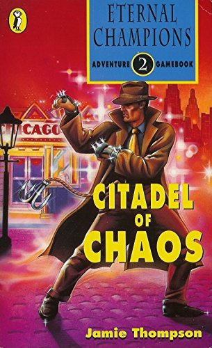 9780140904093: Eternal Champions Adventure Gamebook 2: The Citadel of Chaos: Citadel of Chaos Bk. 2