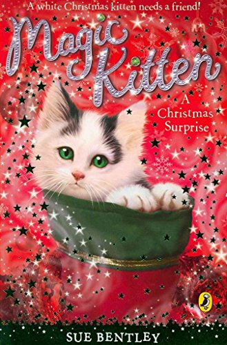 9780140924329: [ MAGIC KITTEN: A CHRISTMAS SURPRISE ] By Bentley, Sue ( AUTHOR ) Sep-2007[ Paperback ]