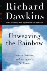 9780140996029: Unweaving the Rainbow: Science, Delusion, and the Appetite for Wonder
